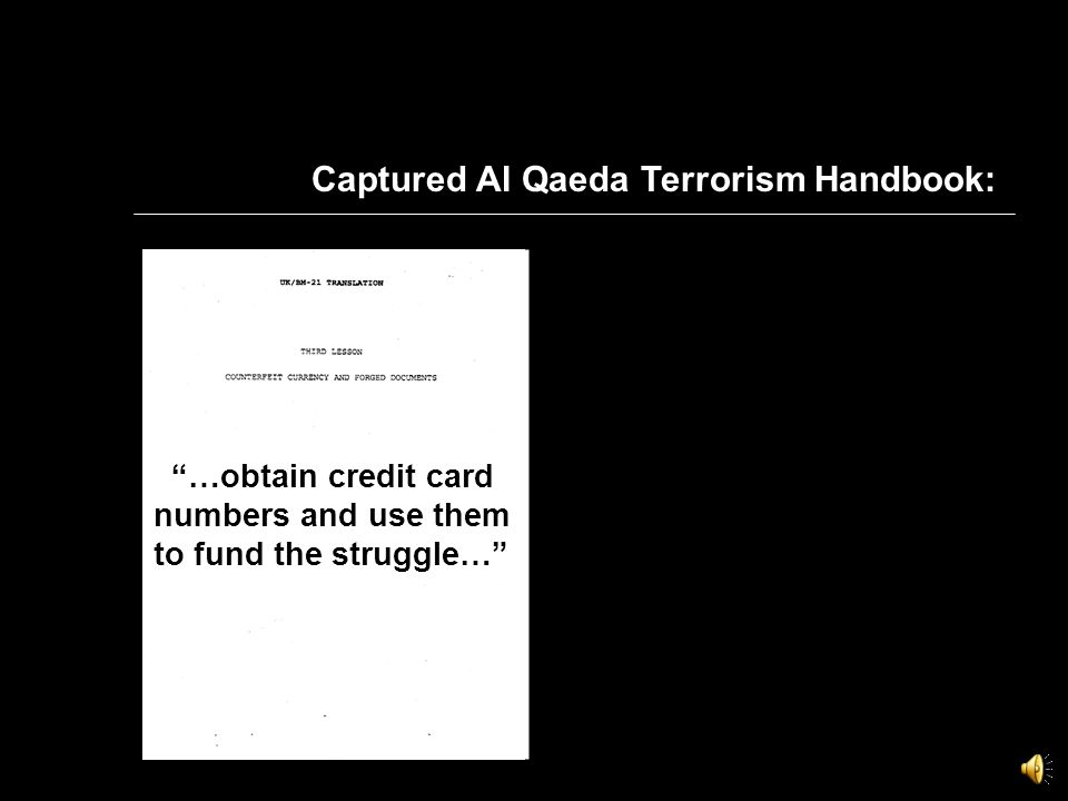 Iman Samudra, a captured terrorist, followed the Al-Qaida Terrorist Handbook, when it came to funding his terror.