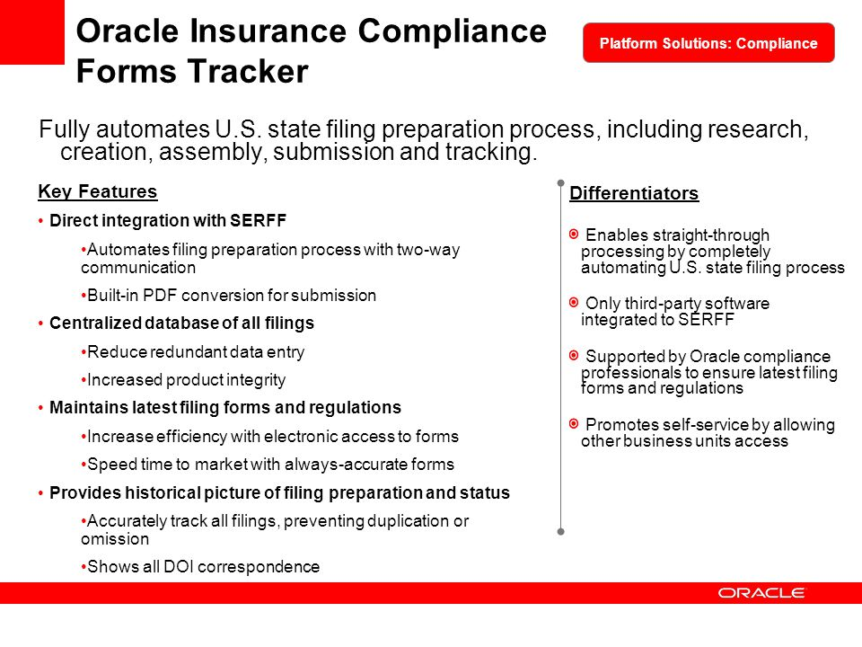 Oracle Insurance Compliance Forms Tracker Fully automates U.S. state filing preparation process, including research, creation, assembly, submission an