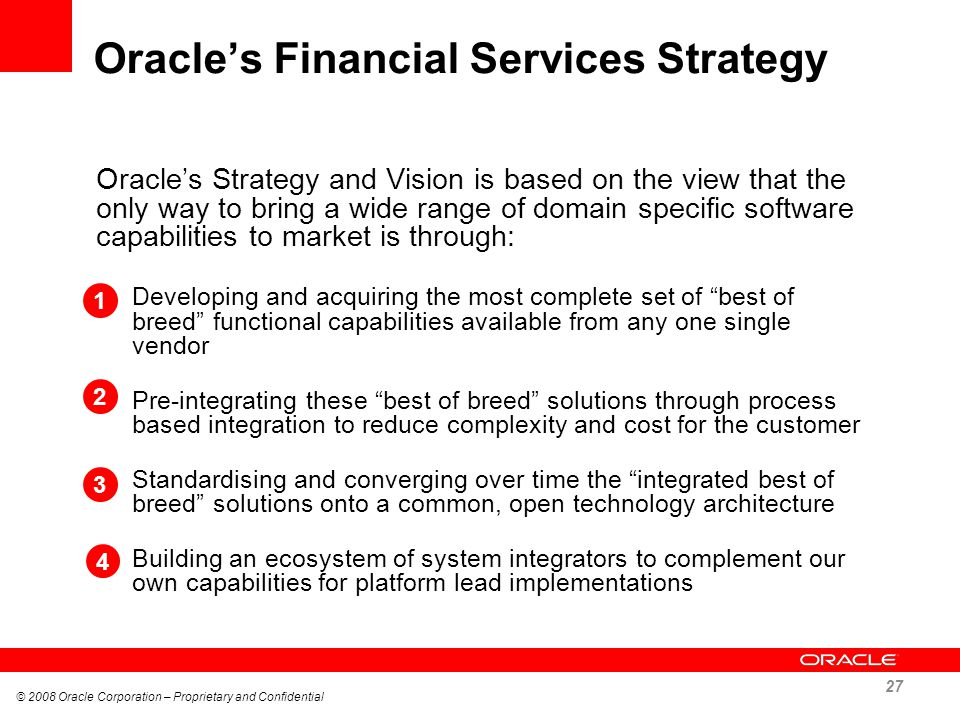 Oracles Financial Services Strategy Oracles Strategy and Vision is based on the view that the only way to bring a wide range of domain specific softwa