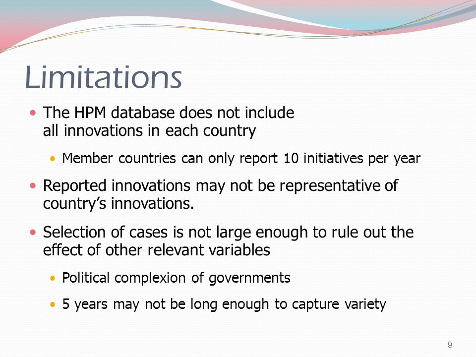 Limitations The HPM database does not include all innovations in each country Member countries can only report 10 initiatives per year Reported innovations may not be representative of countrys innovations.