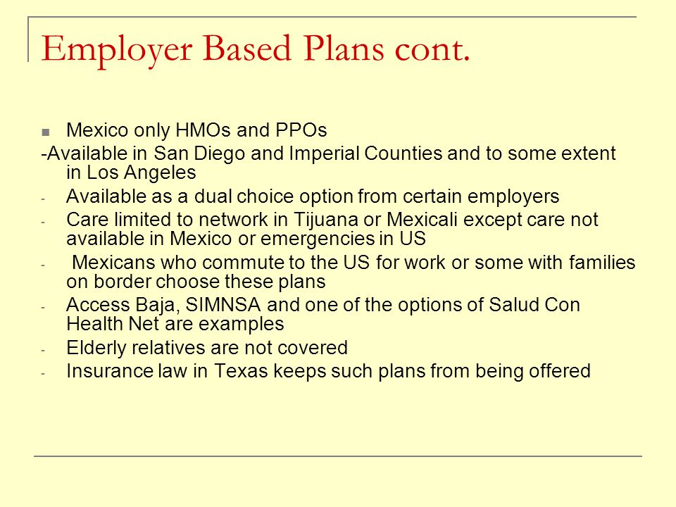 Employer Based Plans cont.