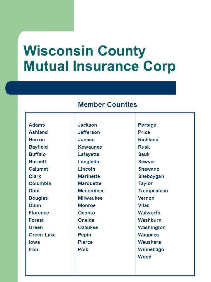 Wisconsin County Mutual Insurance Corp Adams Ashland Barron Bayfield Buffalo Burnett Calumet Clark Columbia Door Douglas Dunn Florence Forest Green Gr
