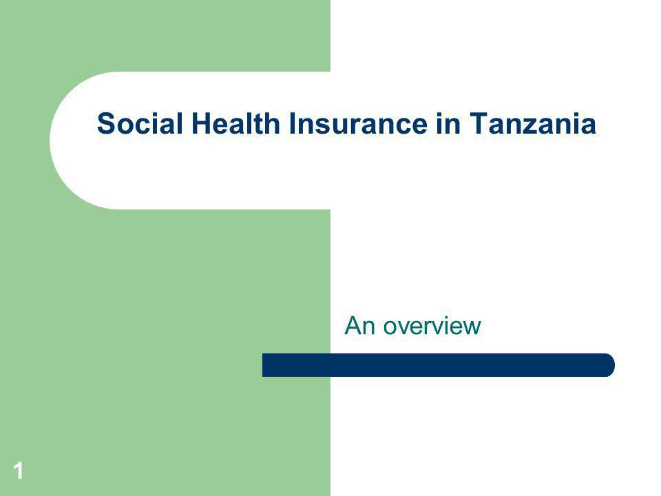 1 Social Health Insurance in Tanzania An overview