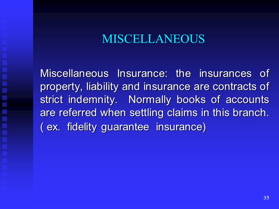 34 MARINE INSURANCE I n this branch what is provided as indemnity becomes commercial indemnity because, Almost all the policies issued are agreed value policies.