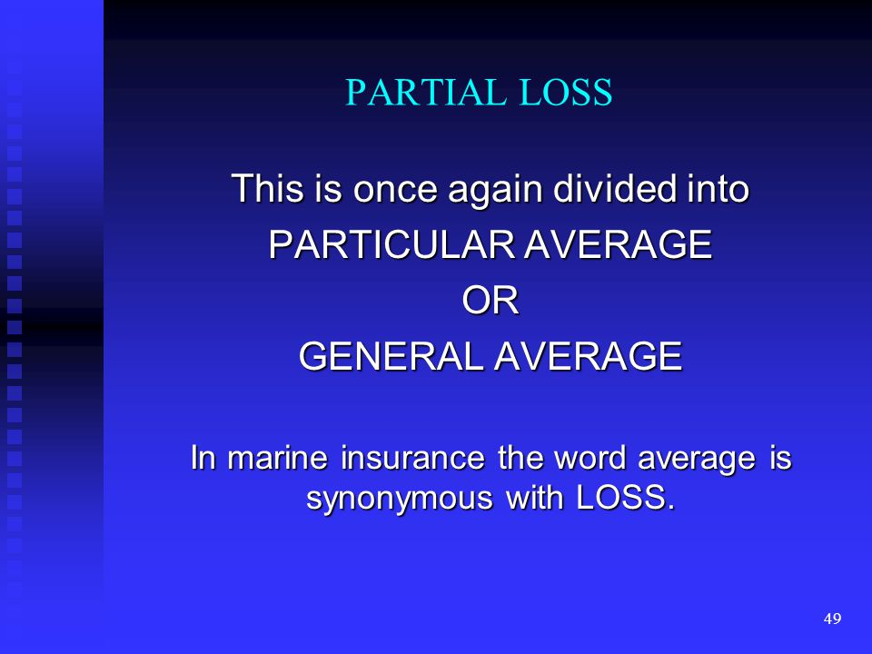 48 TOTAL LOSS IS DIVIDED INTO ACTUALOR CONSTRUCTIVE. CONSTRUCTIVE.