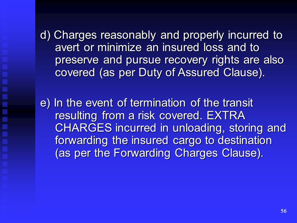 55 INSTITUTE CARGO CLAUSES (A), (B) & (C) Risks/Contingencies Covered by ICC(A): a )All risks of loss or damage to the subject matter insured except t