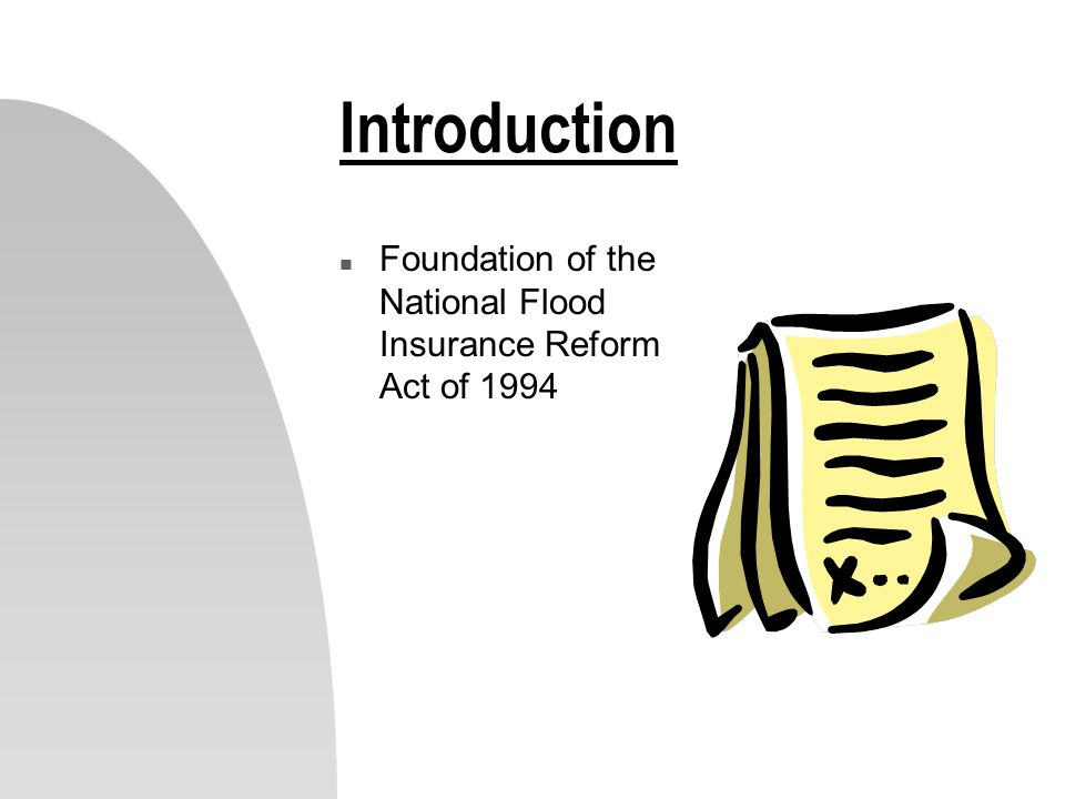 Introduction n Foundation of the National Flood Insurance Reform Act of 1994