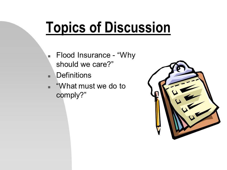 Flood Insurance - Why should we care.