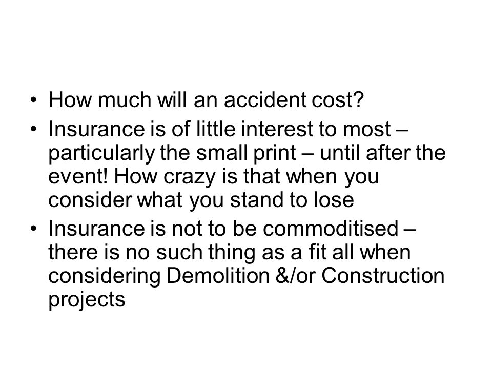 How much will an accident cost.
