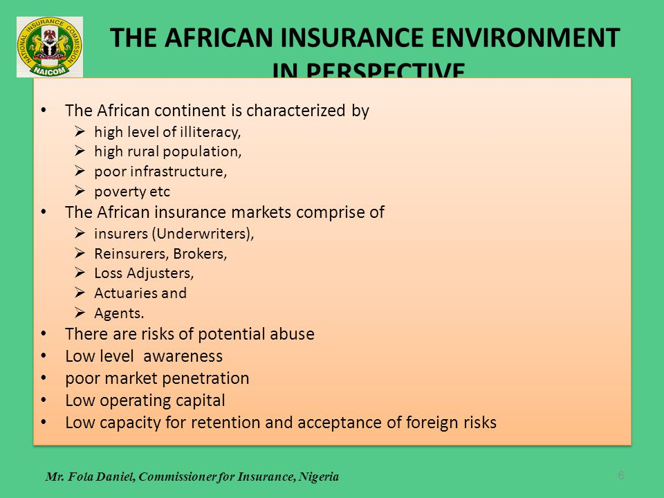 THE AFRICAN INSURANCE ENVIRONMENT IN PERSPECTIVE The African continent is characterized by high level of illiteracy, high rural population, poor infra