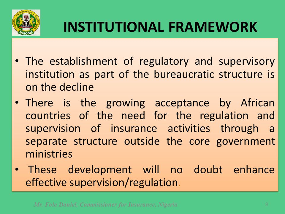 INSTITUTIONAL FRAMEWORK The establishment of regulatory and supervisory institution as part of the bureaucratic structure is on the decline There is t