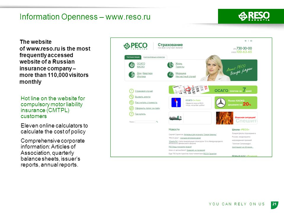 21Y O U C A N R E L Y O N U S Information Openness – www.reso.ru Hot line on the website for compulsory motor liability insurance (CMTPL) customers El