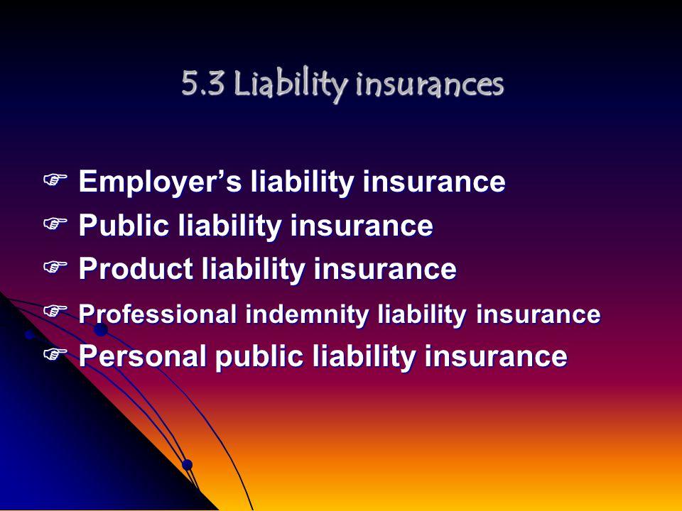 5.2 Property insurance 5.2 Property insurance Motor vehicle insurance Motor vehicle insurance Marine transport insurance Marine transport insurance Property insurance Property insurance