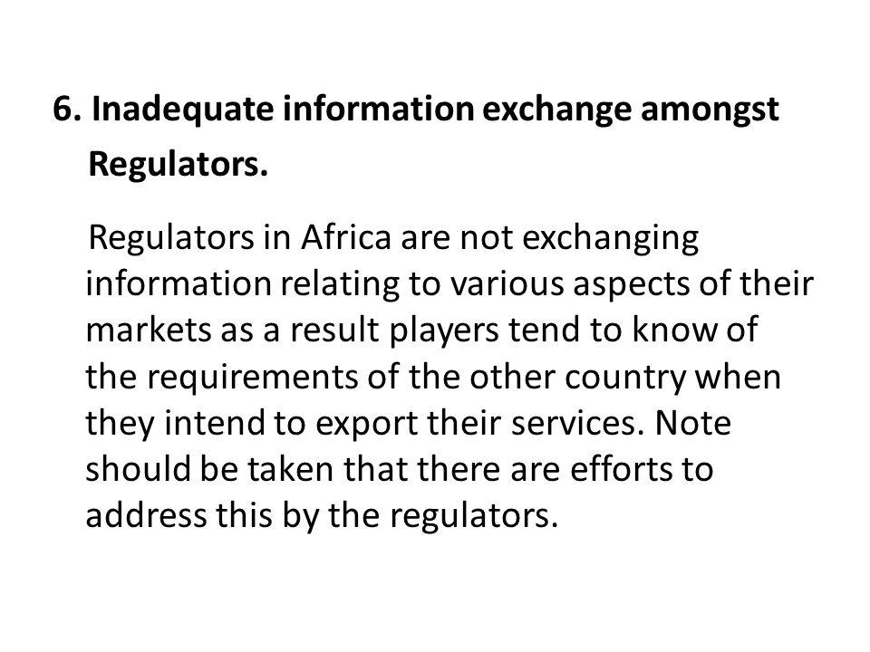 6. Inadequate information exchange amongst Regulators.