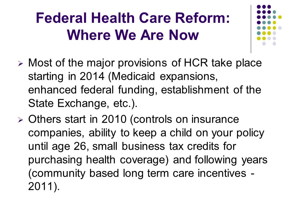 Exchange functions include: Web site and toll-free hotline Information on public programs Electronic premium estimation tool Grant exceptions to the individual coverage mandate Require plans to submit justification for premium increases Require plans to be transparent in providing information Develop quality improvement guidelines Key Components of HCR: State Insurance Exchange