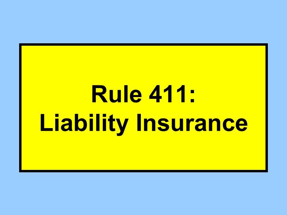 Rule 411: Liability Insurance