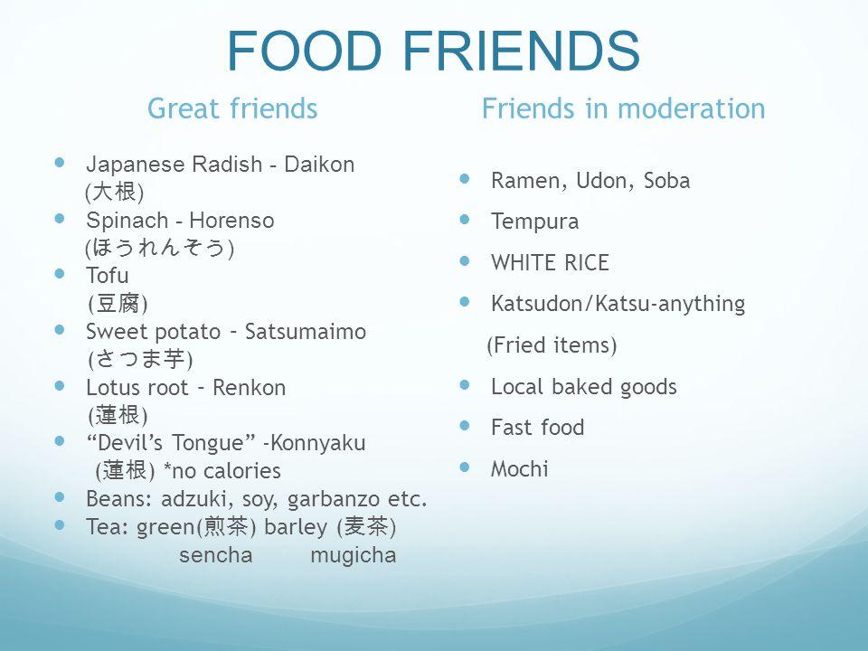 FOOD FRIENDS Great friends Japanese Radish - Daikon ( ) Spinach - Horenso ( ) Tofu ( ) Sweet potato – Satsumaimo ( ) Lotus root – Renkon ( ) Devils To