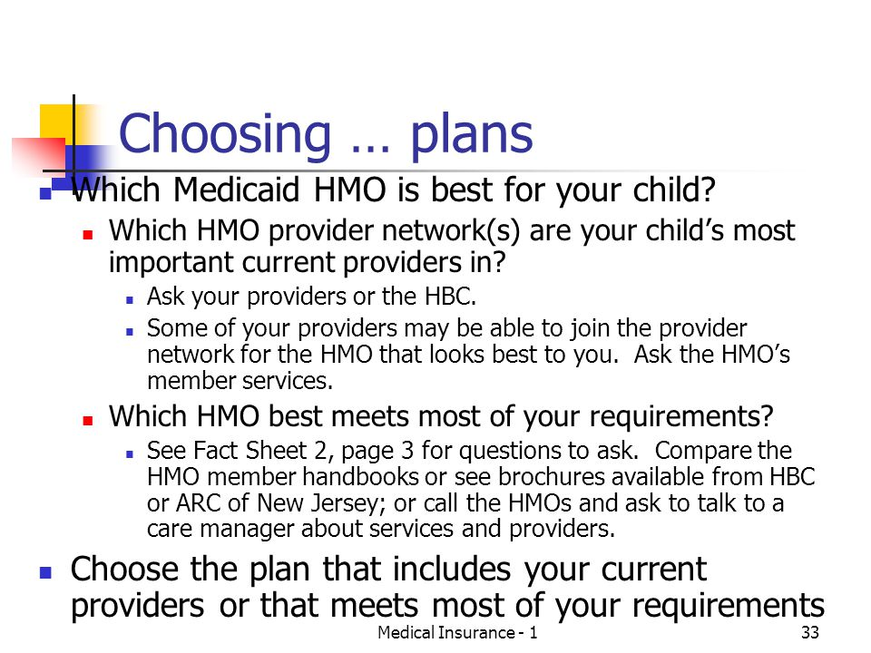 Medical Insurance - 133 Choosing … plans Which Medicaid HMO is best for your child.