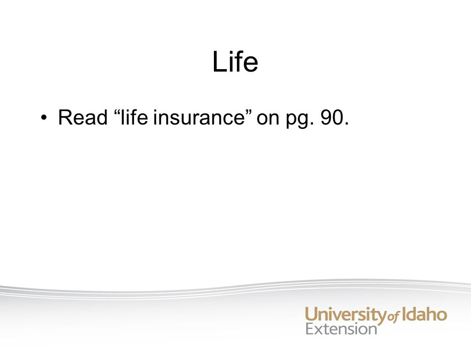 Life Read life insurance on pg. 90.