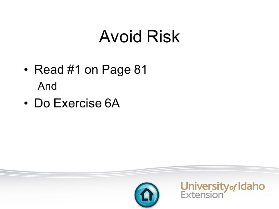 Avoid Risk Read #1 on Page 81 And Do Exercise 6A