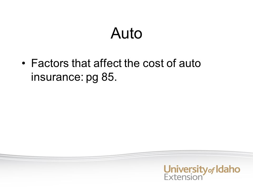Auto Factors that affect the cost of auto insurance: pg 85.