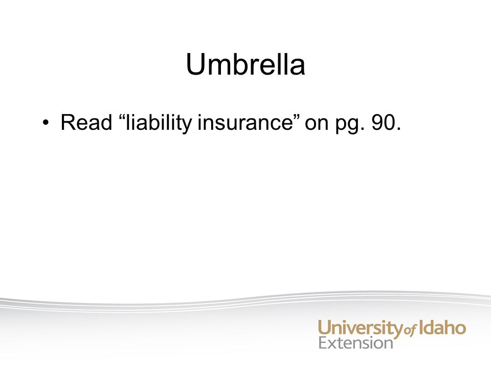 Umbrella Read liability insurance on pg. 90.