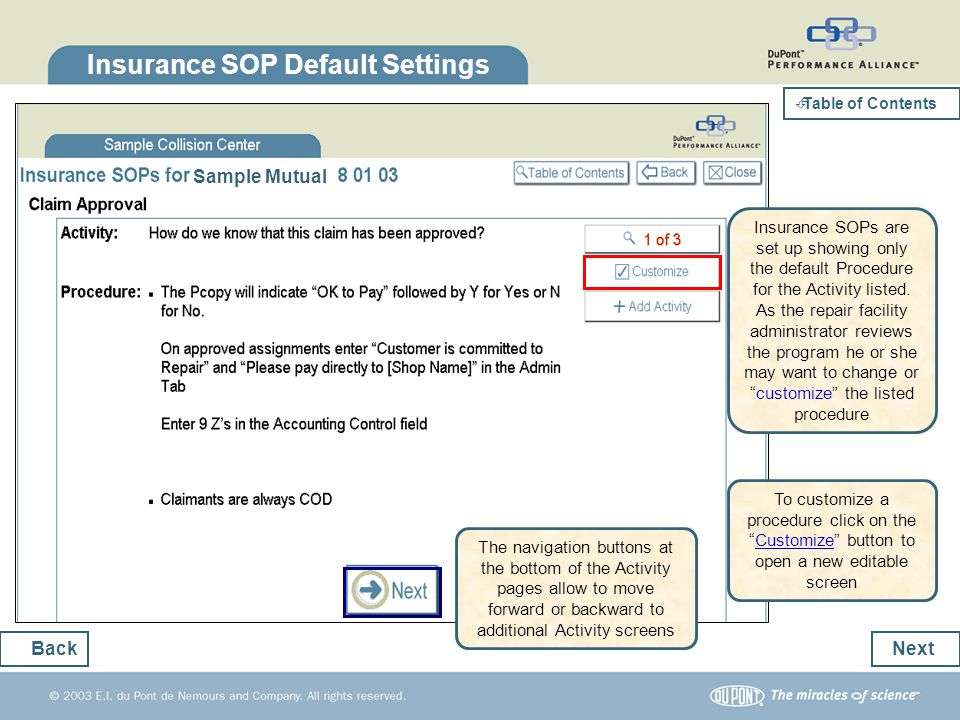 Insurance SOP Default Settings Next Back Sample Mutual Insurance SOPs are set up showing only the default Procedure for the Activity listed. As the re