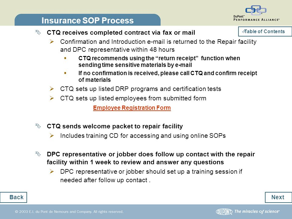 Insurance SOP Process CTQ receives completed contract via fax or mail Confirmation and Introduction e-mail is returned to the Repair facility and DPC