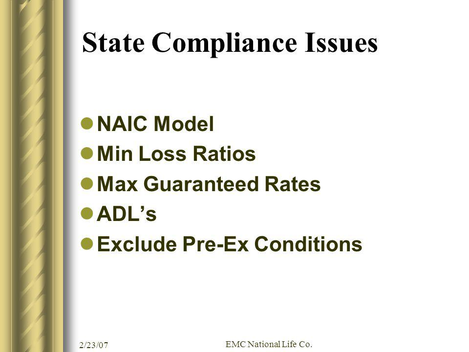 2/23/07 EMC National Life Co. State Compliance Issues NAIC Model Min Loss Ratios Max Guaranteed Rates ADLs Exclude Pre-Ex Conditions