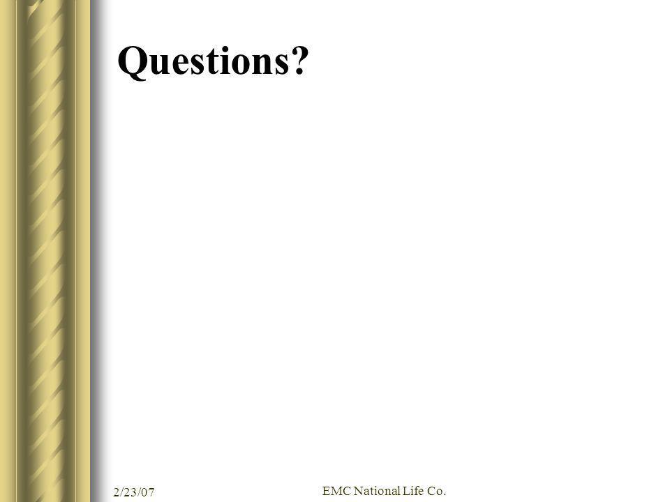2/23/07 EMC National Life Co. Questions?