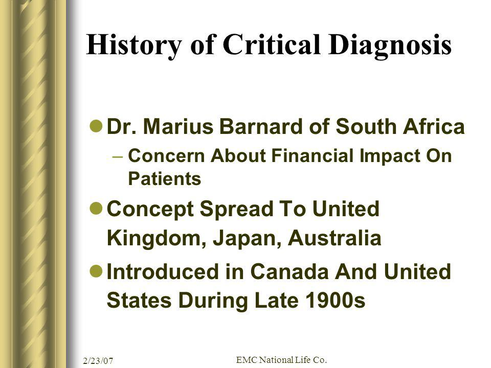 2/23/07 EMC National Life Co. History of Critical Diagnosis Dr. Marius Barnard of South Africa –Concern About Financial Impact On Patients Concept Spr