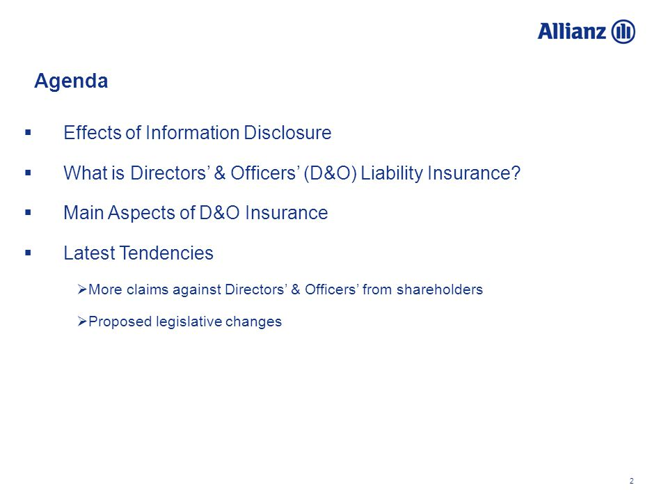 2 Agenda Effects of Information Disclosure What is Directors & Officers (D&O) Liability Insurance? Main Aspects of D&O Insurance Latest Tendencies Mor