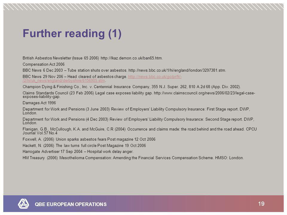 QBE EUROPEAN OPERATIONS 19 Further reading (1) British Asbestos Newsletter (Issue 65 2006) http://lkaz.demon.co.uk/ban65.htm.