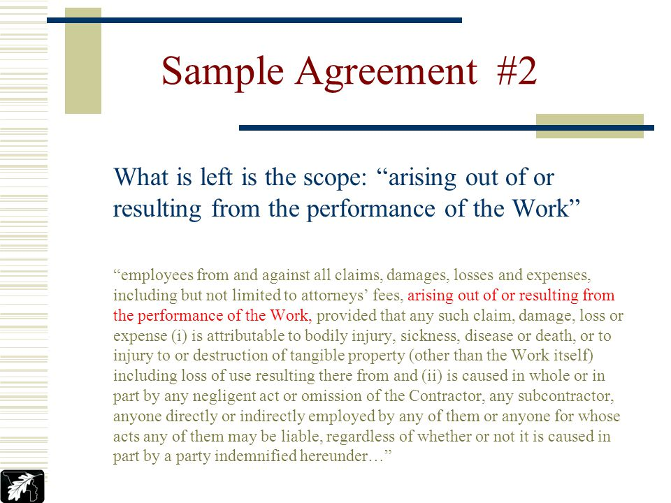 Sample Agreement #2 4.Take out the limitations: provided that any such claim, damage, loss or expense (i) is attributable to bodily injury… (ii) is ca