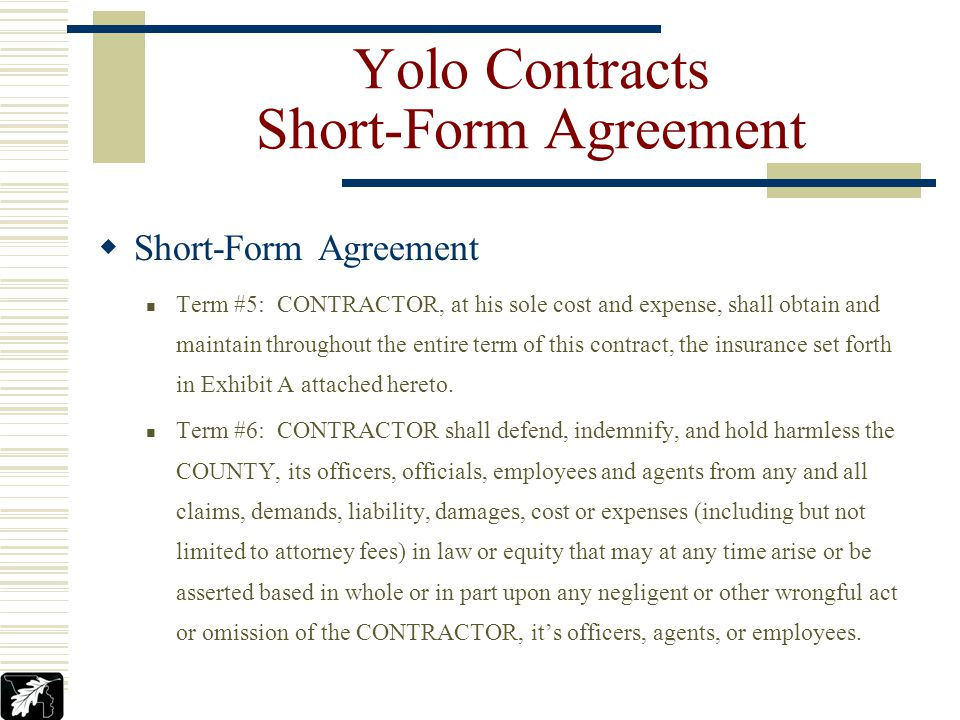 Yolo Contracts Purchase Order Purchase Order Condition #16: The vendor agrees to defend, indemnify, and hold harmless the County of Yolo, its officers