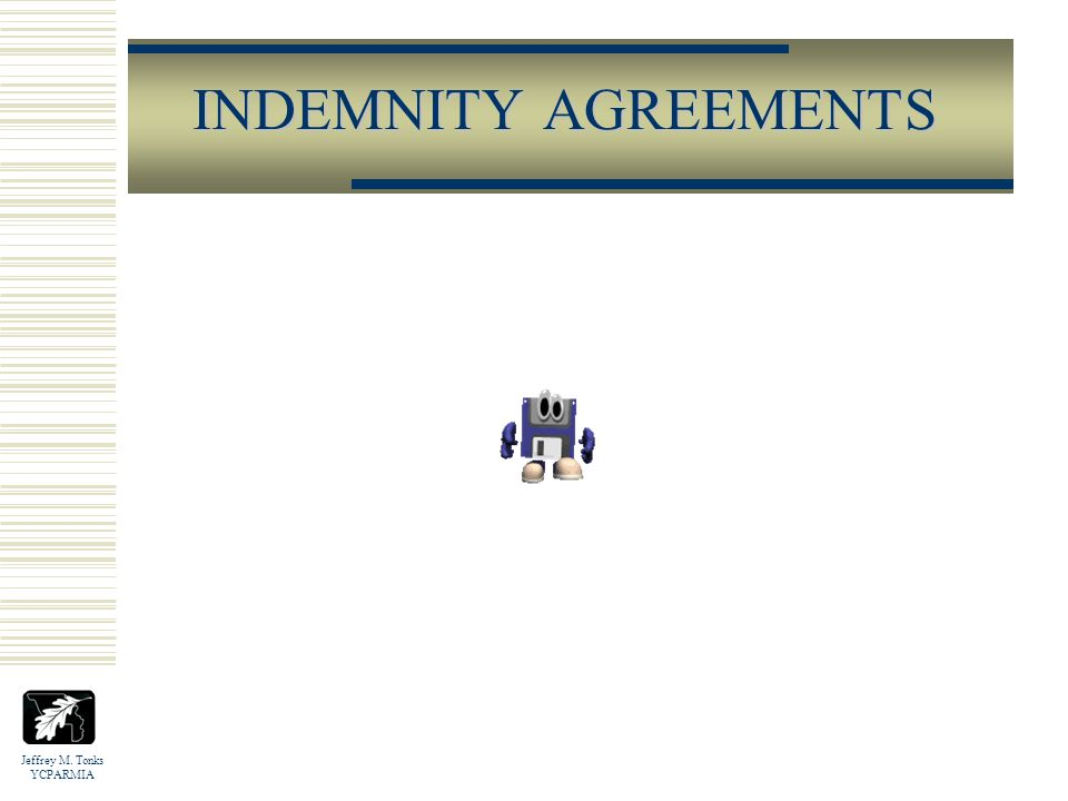 Jeffrey M. Tonks YCPARMIA INDEMNITY AGREEMENTS