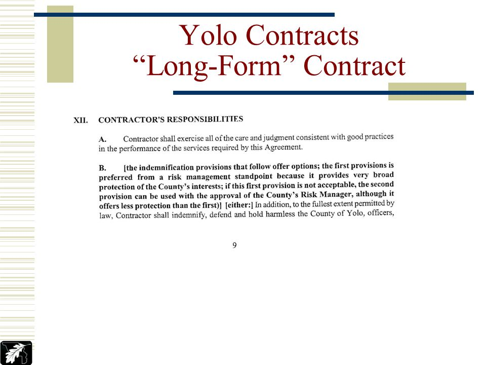 Yolo Contracts Short-Form Agreement limits required for this Agreement as set forth above are available throughout the performance of this Agreement.