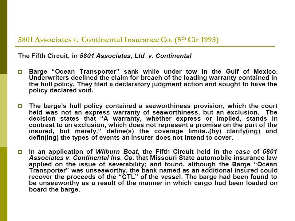 5801 Associates v. Continental Insurance Co. (5 th Cir 1993) The Fifth Circuit, in 5801 Associates, Ltd. v. Continental Barge Ocean Transporter sank w