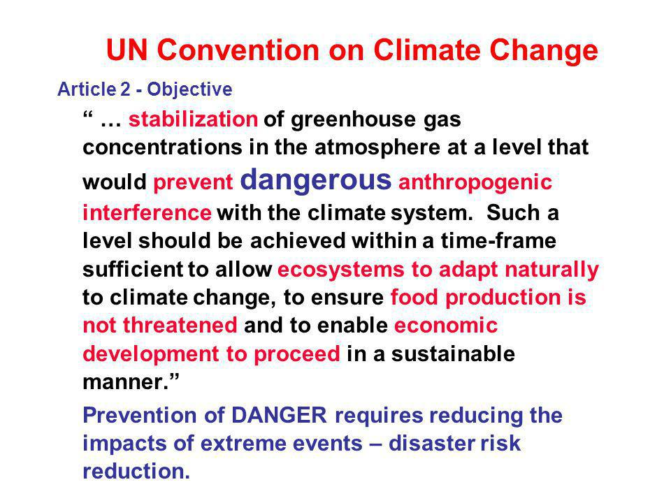 UN Convention on Climate Change Article 2 - Objective … stabilization of greenhouse gas concentrations in the atmosphere at a level that would prevent