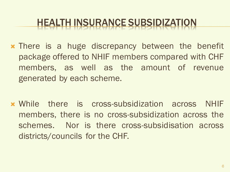 There is a huge discrepancy between the benefit package offered to NHIF members compared with CHF members, as well as the amount of revenue generated by each scheme.