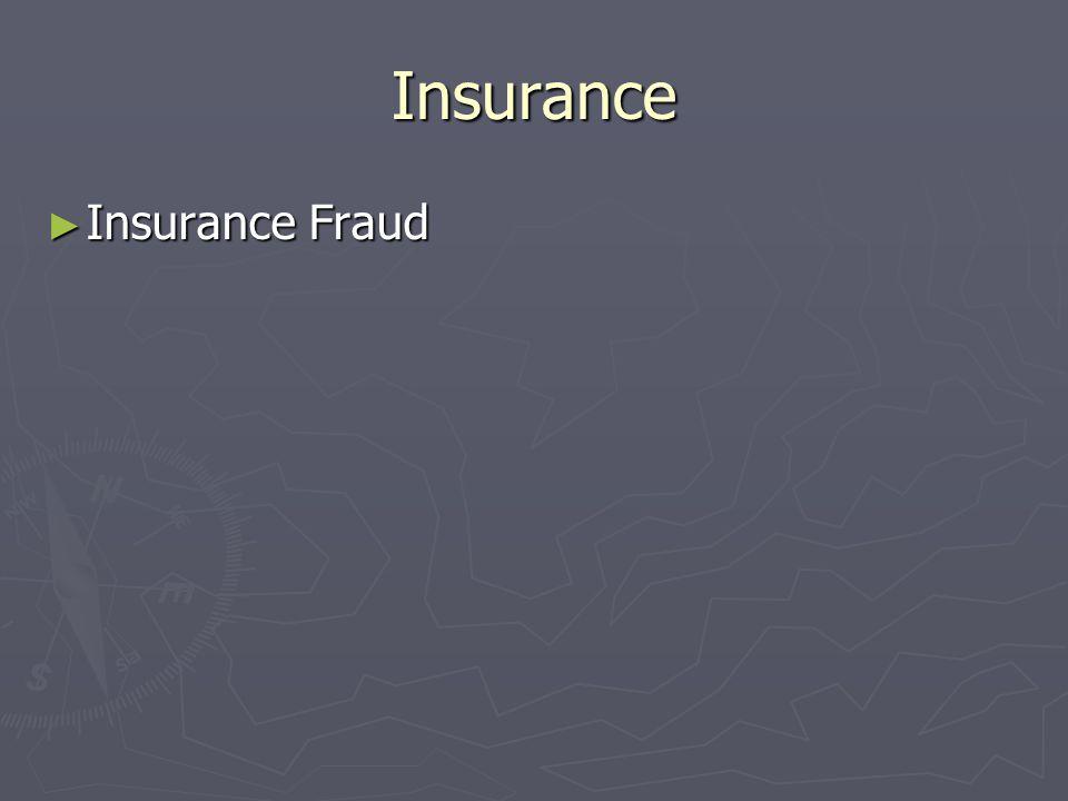 Insurance Insurance Fraud Insurance Fraud
