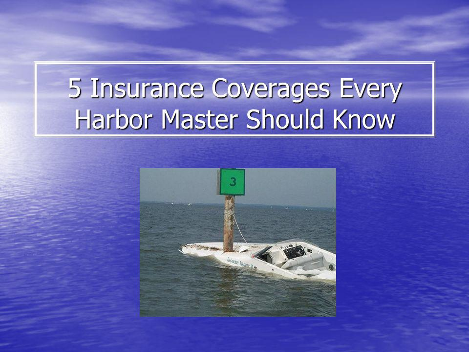 5 Insurance Coverages Every Harbor Master Should Know