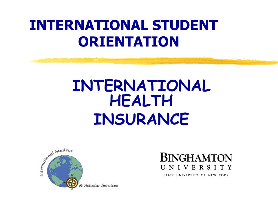 2 Health Insurance (All F and J Visa Holders) Non-Funded & Undergraduates Funded Graduate Students HTH Worldwide Insurance plus MEDEX Provides illness and accident insurance ISSS (NYSHIP) TA/GA GSEU / Employee Benefits (POMCO) RPA Research Foundation 3 Types of health insurance