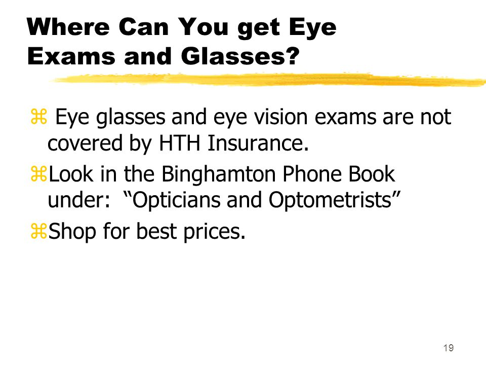 19 Where Can You get Eye Exams and Glasses.