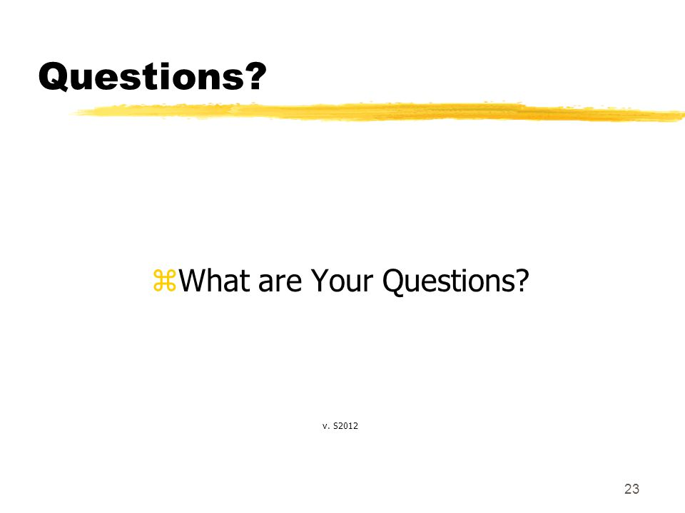 23 Questions zWhat are Your Questions v. S2012