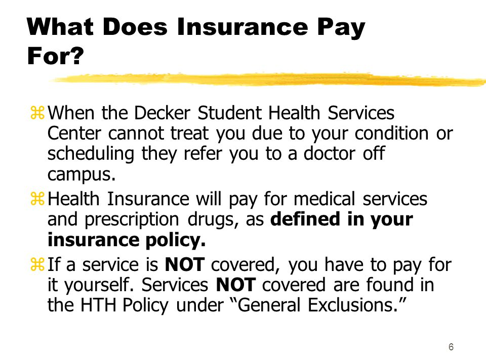6 What Does Insurance Pay For.