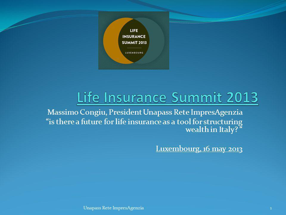 Massimo Congiu, President Unapass Rete ImpresAgenzia is there a future for life insurance as a tool for structuring wealth in Italy.
