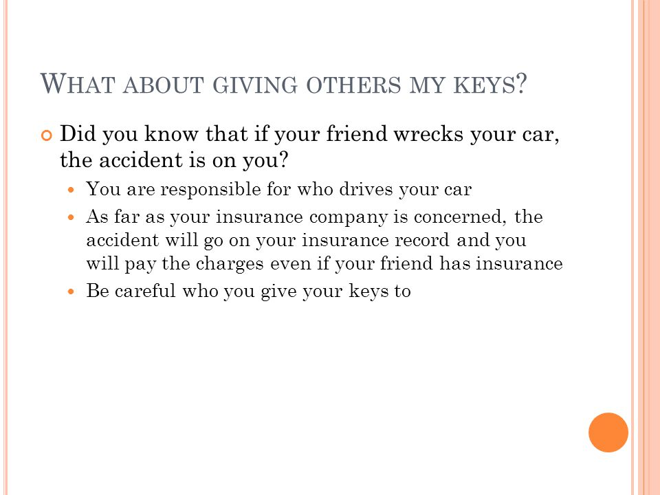 W HAT ABOUT GIVING OTHERS MY KEYS .