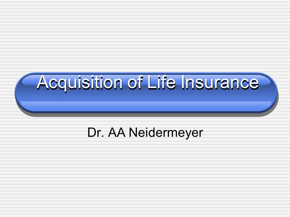 Acquisition of Life Insurance Dr. AA Neidermeyer