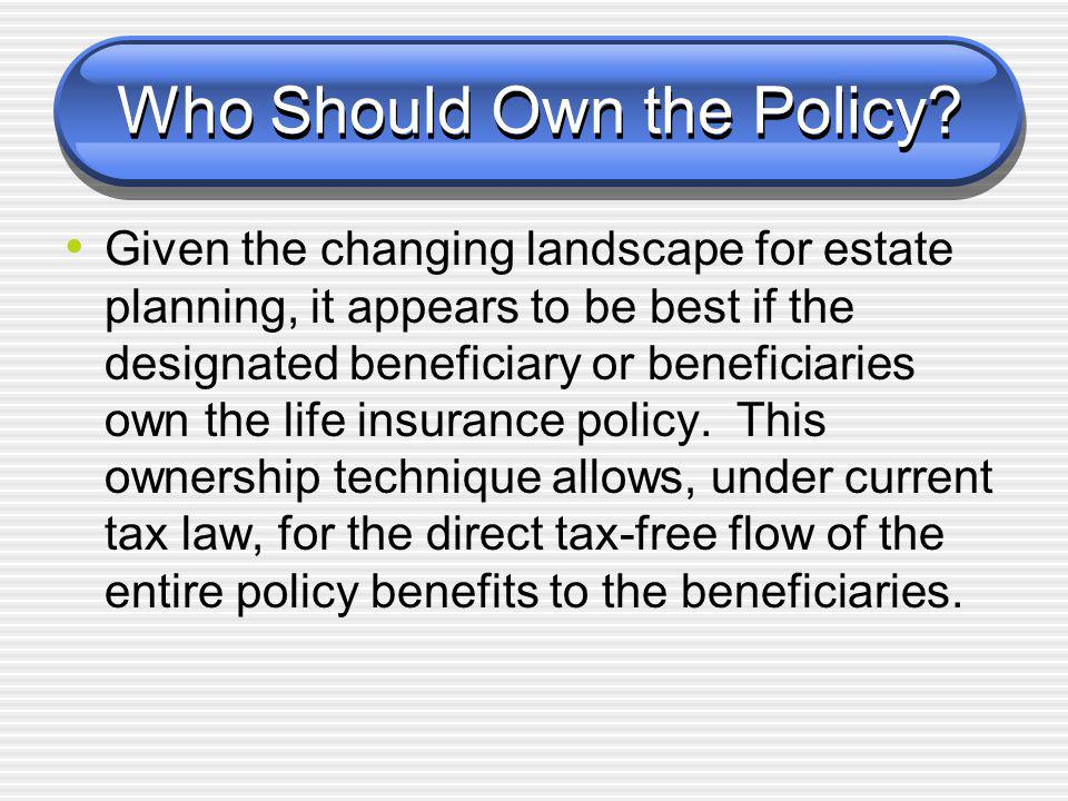 Who Should Own the Policy.